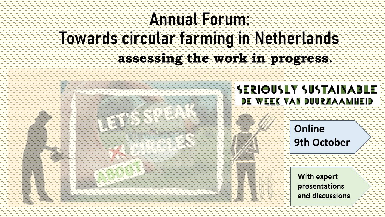 Annual Forum: Together towards circular farming in the Netherlands.
